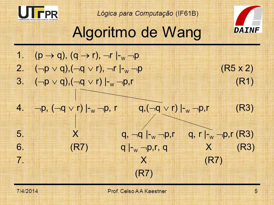 Algoritmo de Wang (p  q), (q  r), r |-w p