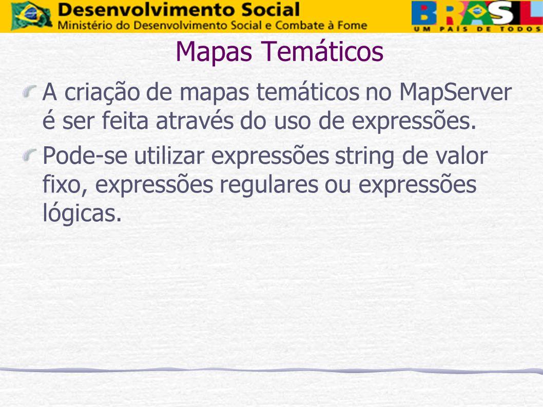 Mapas Temáticos A criação de mapas temáticos no MapServer é ser feita através do uso de expressões.