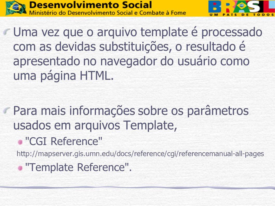 Para mais informações sobre os parâmetros usados em arquivos Template,