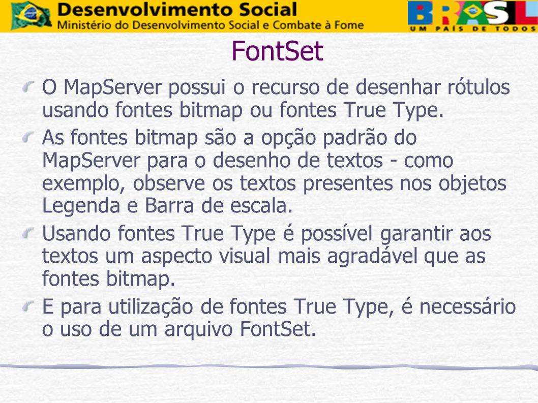 FontSetO MapServer possui o recurso de desenhar rótulos usando fontes bitmap ou fontes True Type.