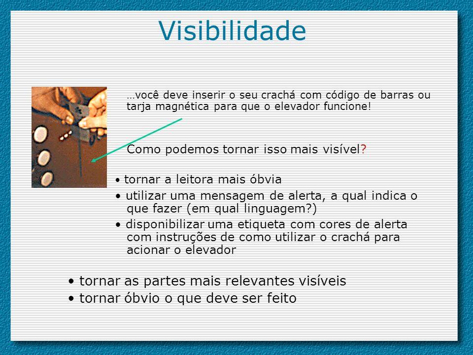 Visibilidade • tornar as partes mais relevantes visíveis