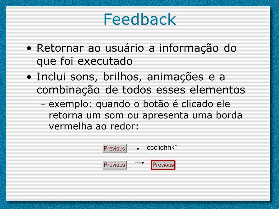 Feedback Retornar ao usuário a informação do que foi executado