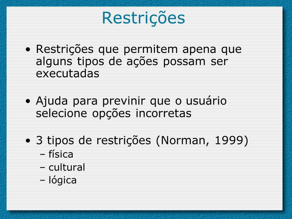 Restrições Restrições que permitem apena que alguns tipos de ações possam ser executadas.