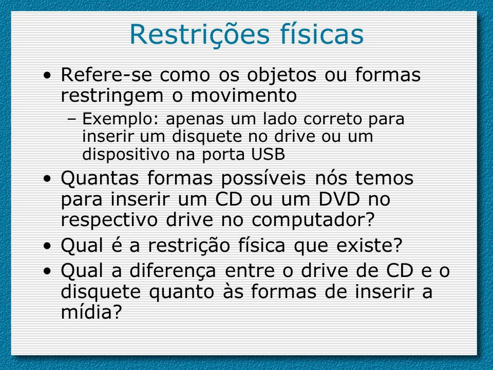 Restrições físicas Refere-se como os objetos ou formas restringem o movimento.