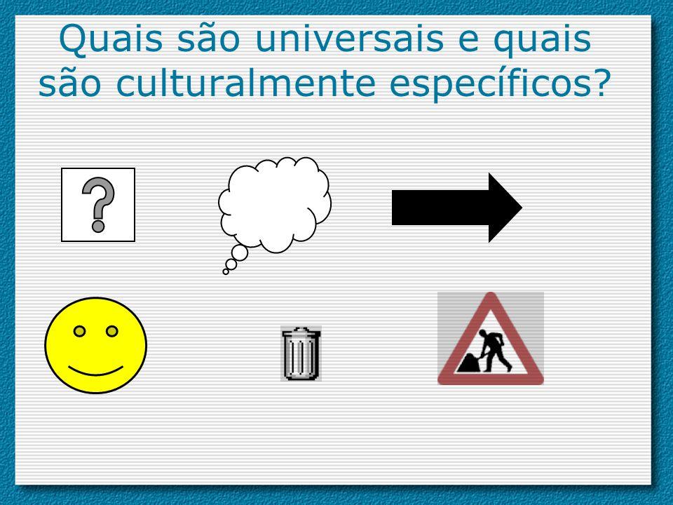 Quais são universais e quais são culturalmente específicos