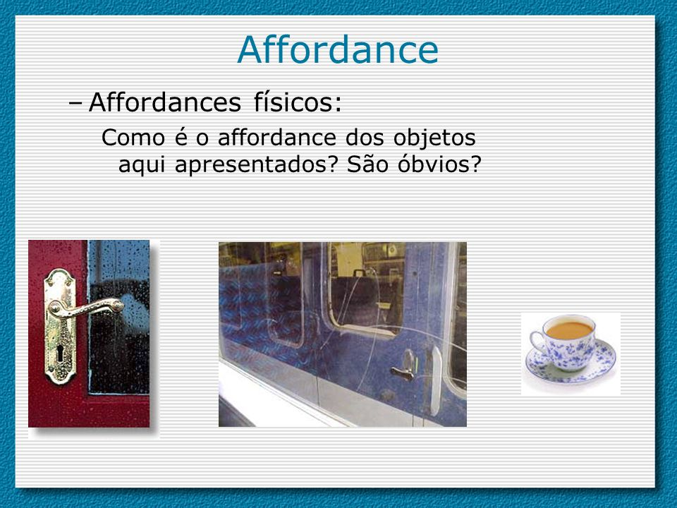 Affordance Affordances físicos: