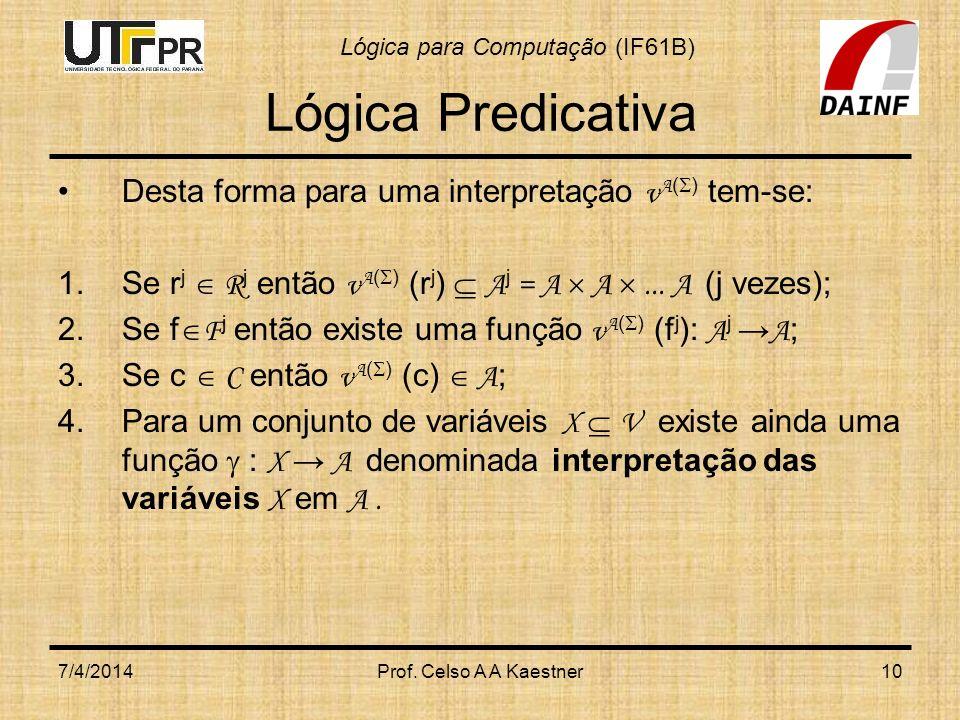 Lógica Predicativa Desta forma para uma interpretação vA() tem-se: