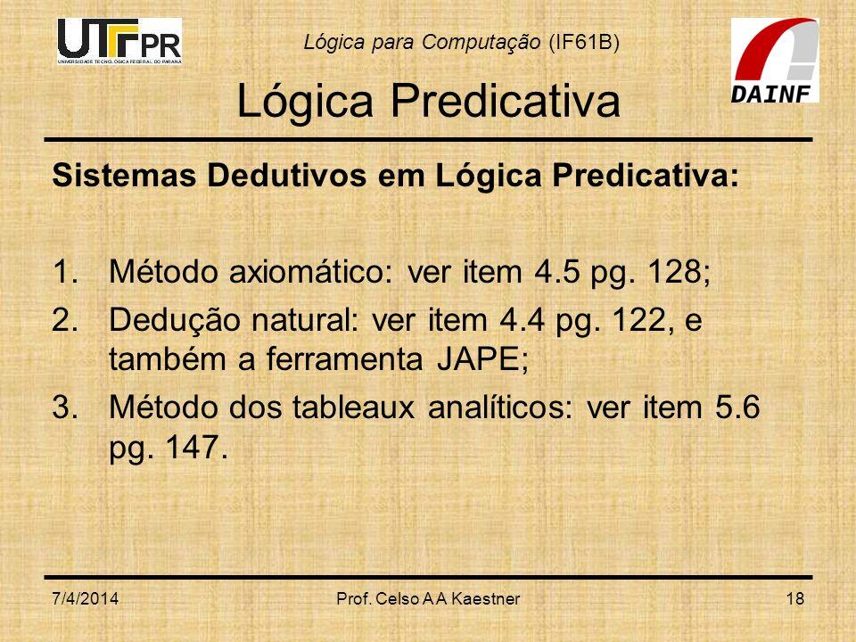 Lógica Predicativa Sistemas Dedutivos em Lógica Predicativa: