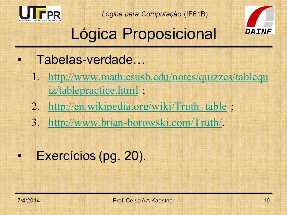 Lógica Proposicional Tabelas-verdade… Exercícios (pg. 20).