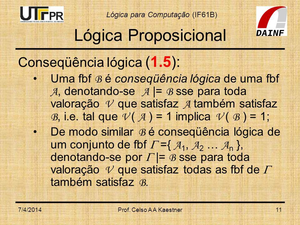 Lógica Proposicional Conseqüência lógica (1.5):