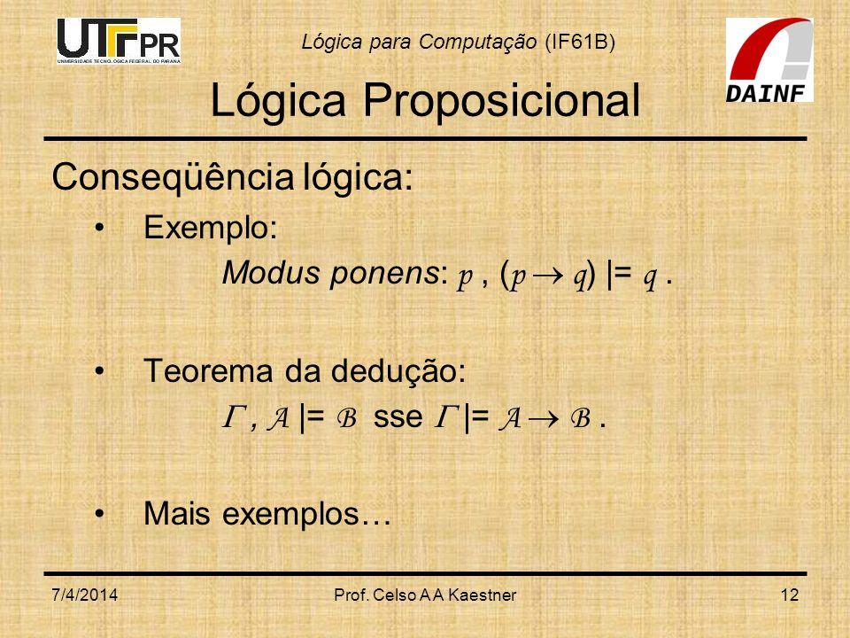 Lógica Proposicional Conseqüência lógica: Exemplo: