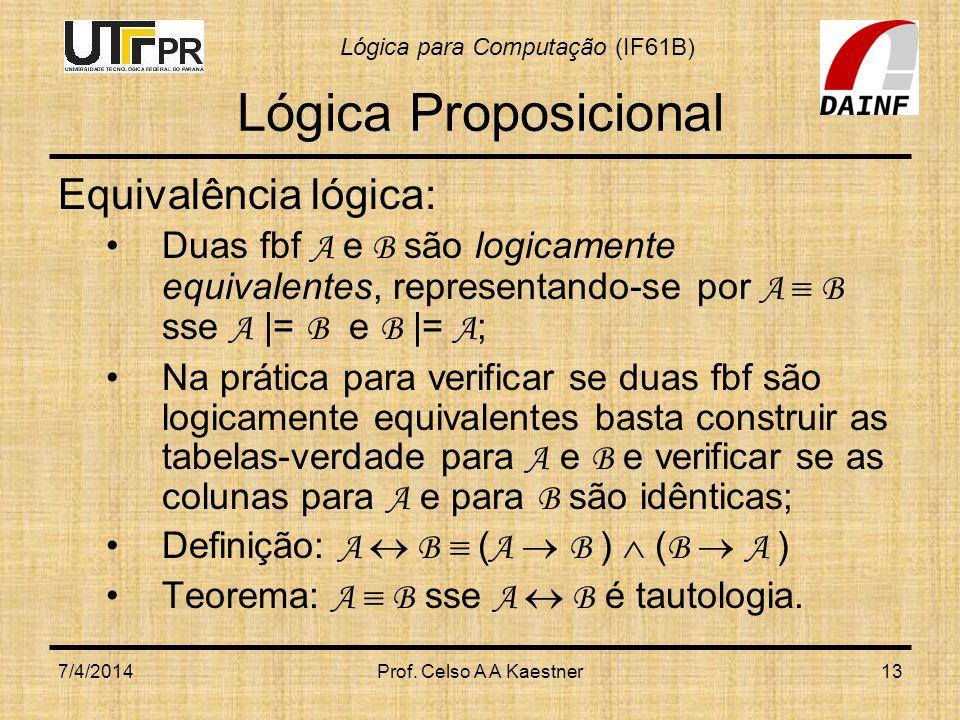 Lógica Proposicional Equivalência lógica: