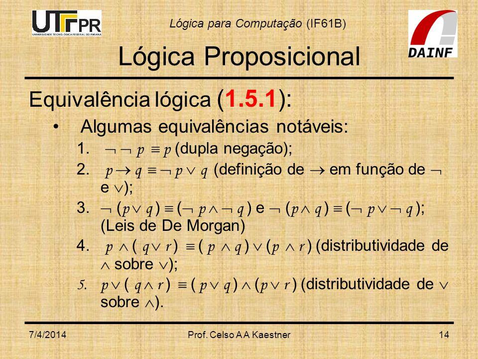 Lógica Proposicional Equivalência lógica (1.5.1):