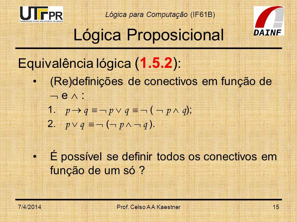 Lógica Proposicional Equivalência lógica (1.5.2):