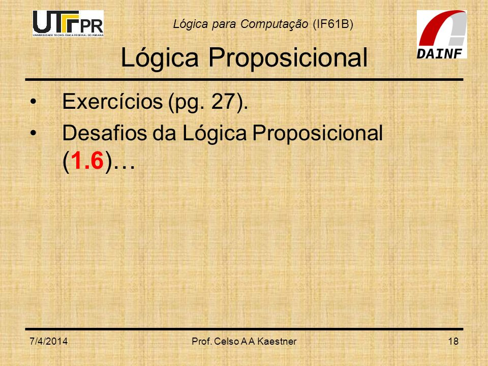Lógica Proposicional Exercícios (pg. 27).