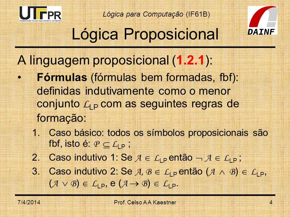 Lógica Proposicional A linguagem proposicional (1.2.1):