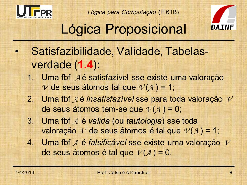 Lógica Proposicional Satisfazibilidade, Validade, Tabelas-verdade (1.4):