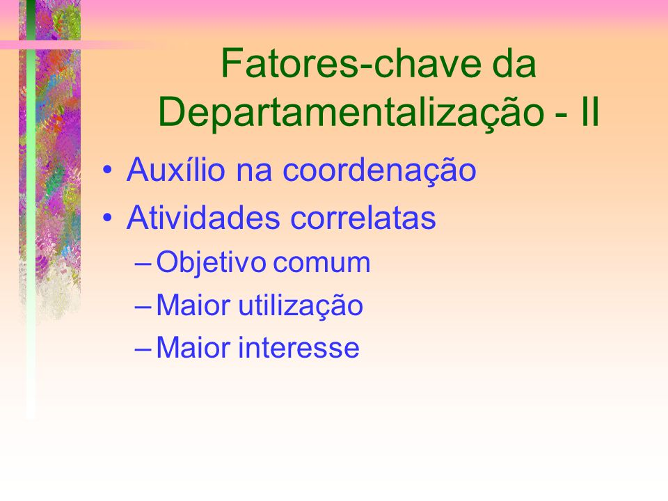 Fatores-chave da Departamentalização - II