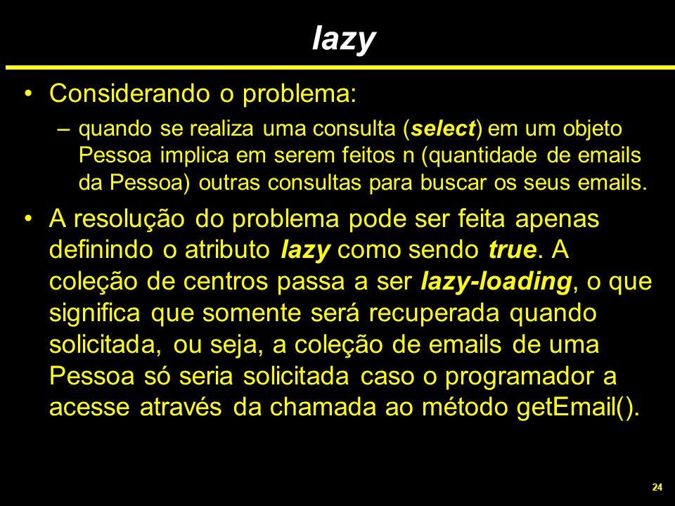 lazy Considerando o problema: