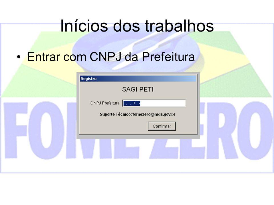 Inícios dos trabalhos Entrar com CNPJ da Prefeitura