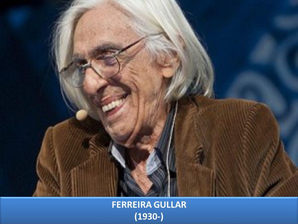 FERREIRA GULLAR (1930-)