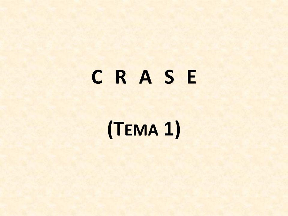 CRASE (Tema 1)