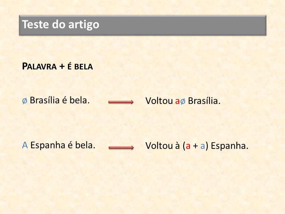 Teste do artigo Palavra + é bela ø Brasília é bela.