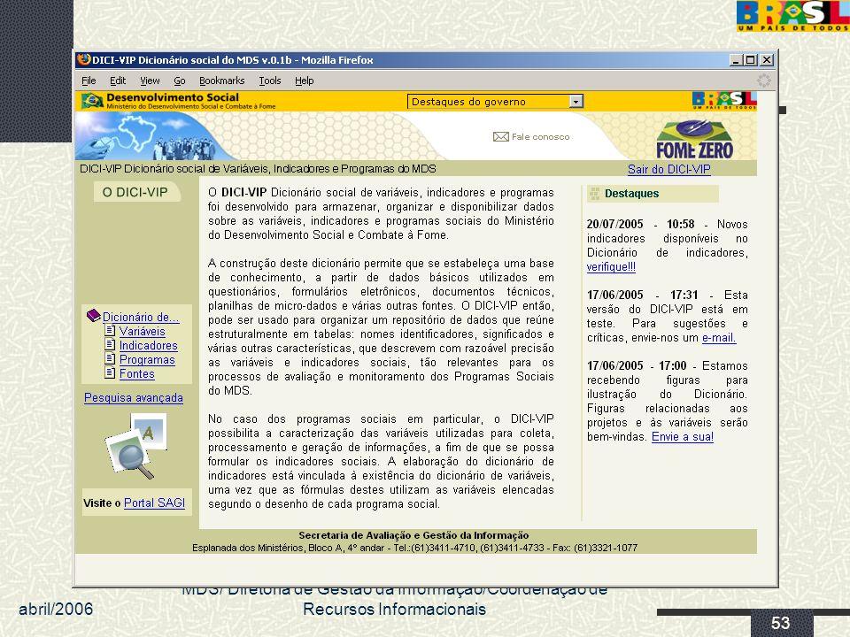 abril/2006 MDS/ Diretoria de Gestão da Informação/Coordenação de Recursos Informacionais