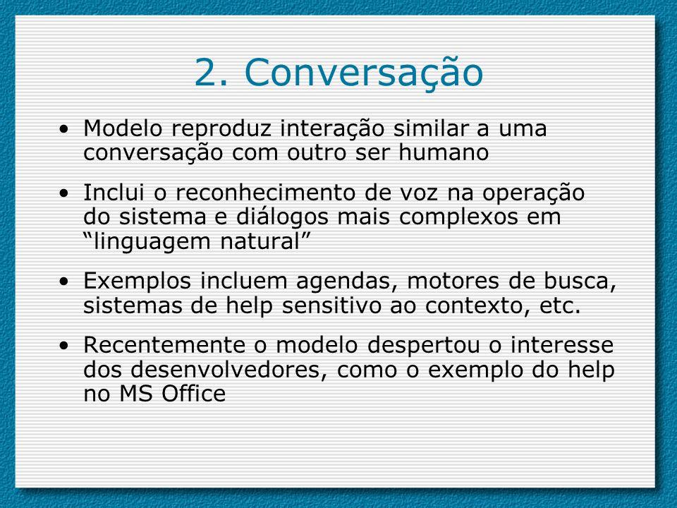 2. Conversação Modelo reproduz interação similar a uma conversação com outro ser humano.