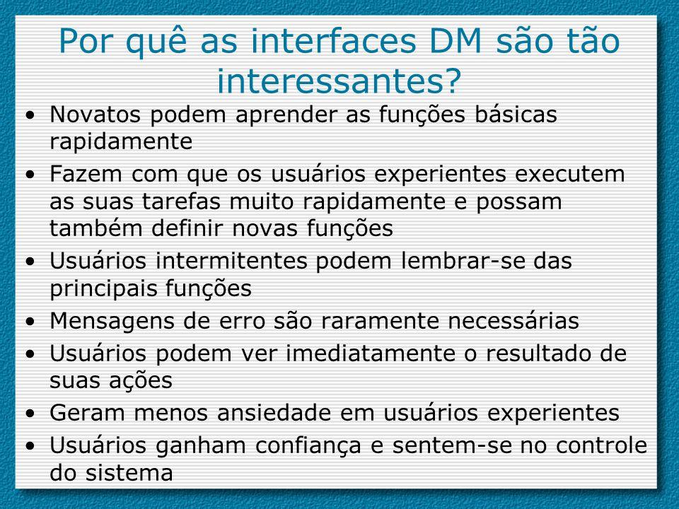 Por quê as interfaces DM são tão interessantes