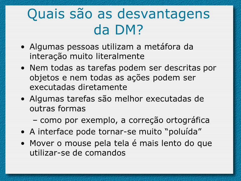 Quais são as desvantagens da DM