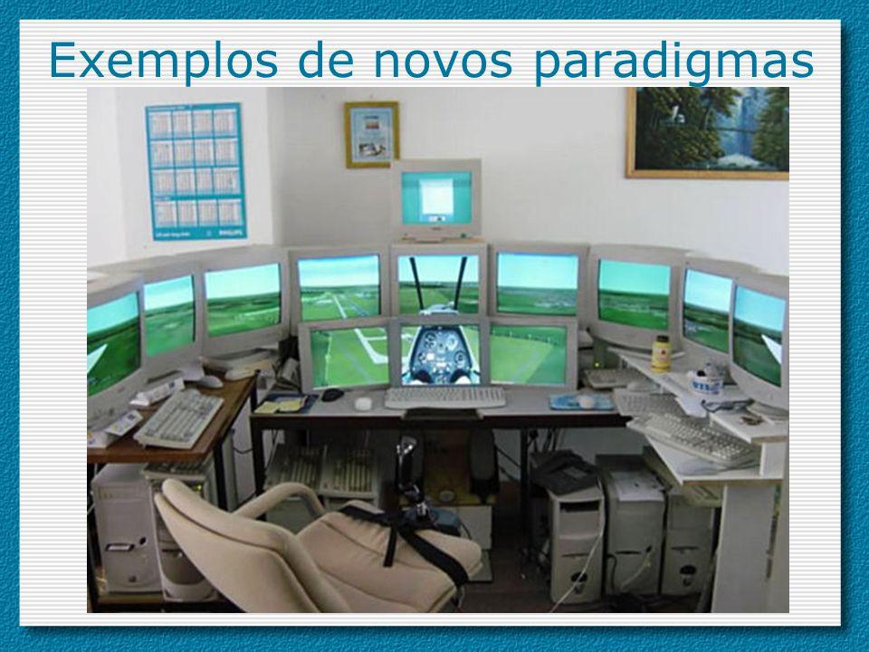 Exemplos de novos paradigmas