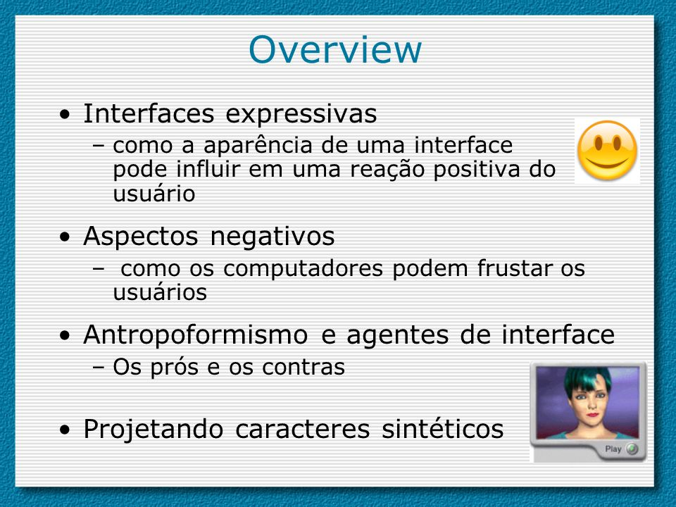 Overview Interfaces expressivas Aspectos negativos