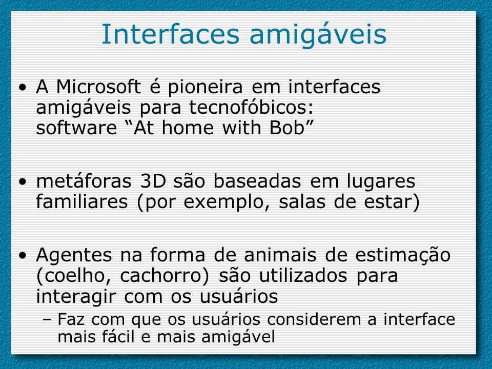 Interfaces amigáveisA Microsoft é pioneira em interfaces amigáveis para tecnofóbicos: software At home with Bob