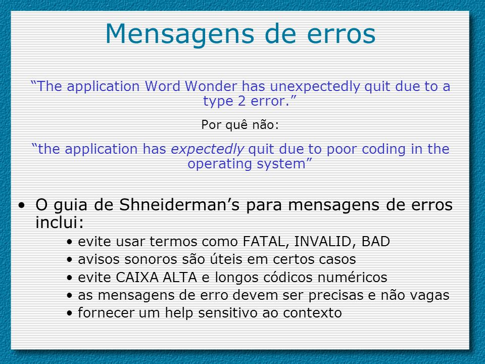 Mensagens de erros The application Word Wonder has unexpectedly quit due to a type 2 error. Por quê não: