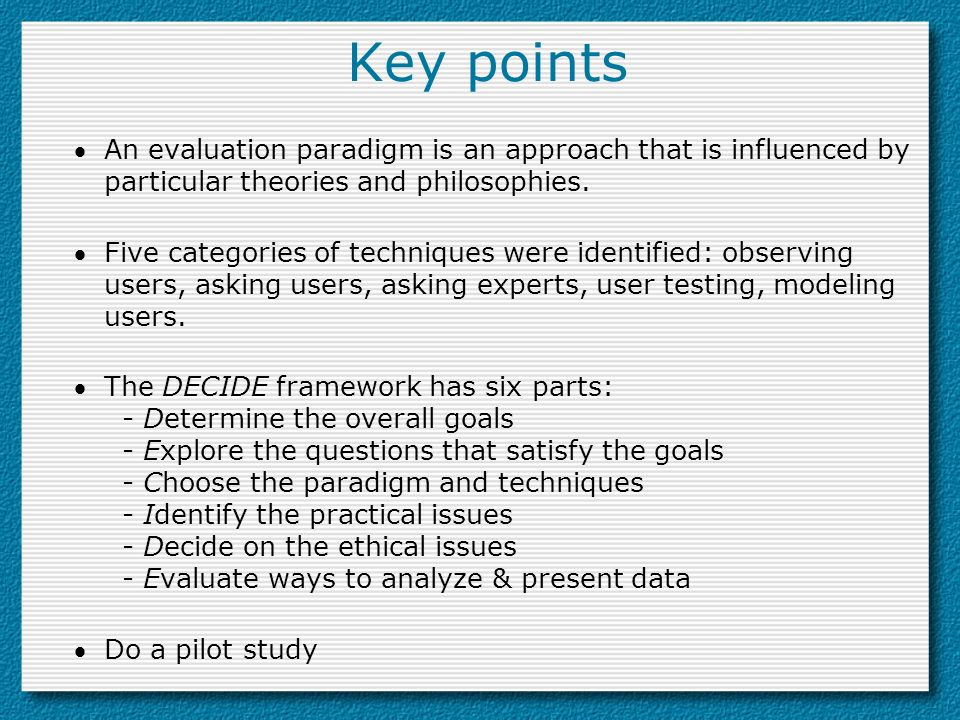 Key pointsAn evaluation paradigm is an approach that is influenced by particular theories and philosophies.