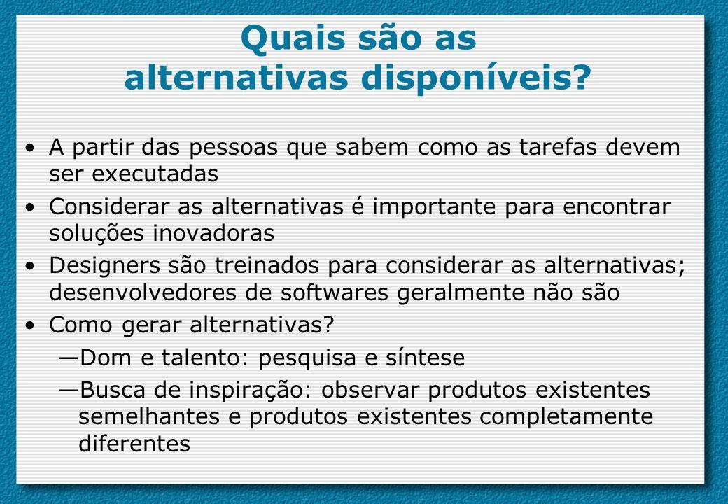 Quais são as alternativas disponíveis