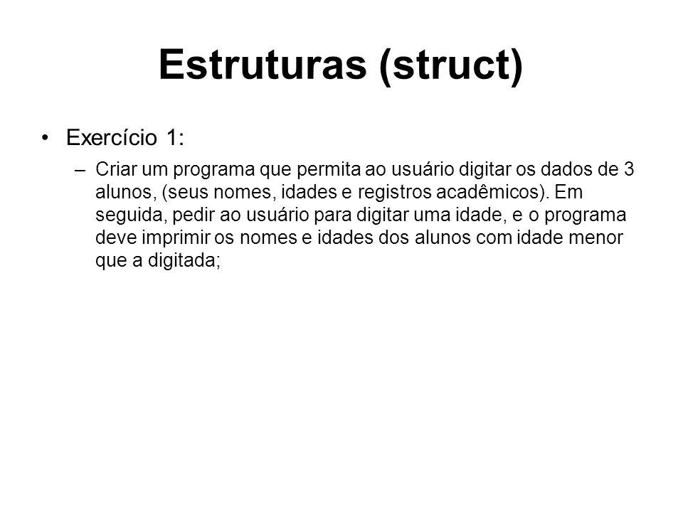 Estruturas (struct) Exercício 1: