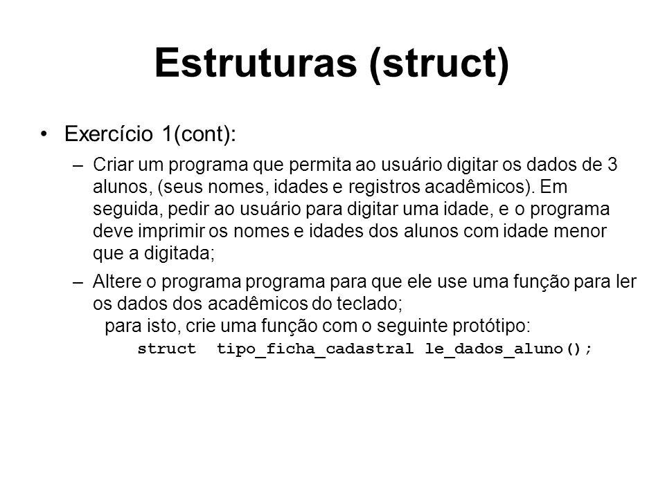 Estruturas (struct) Exercício 1(cont):
