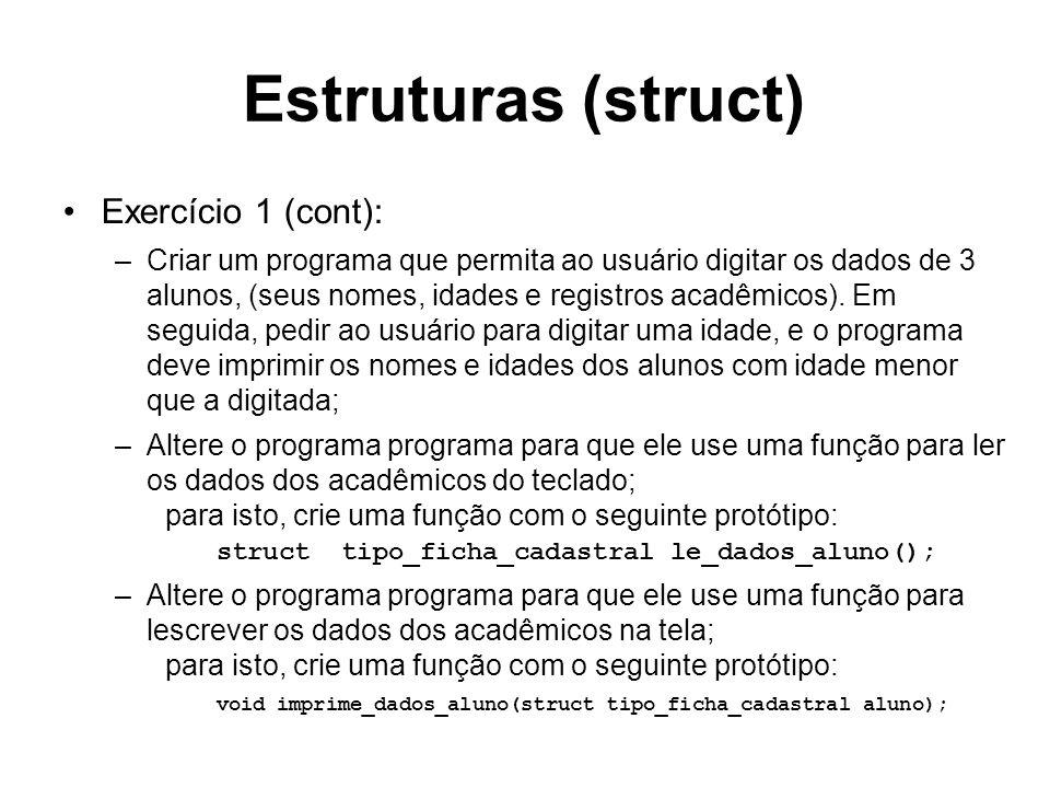 Estruturas (struct) Exercício 1 (cont):