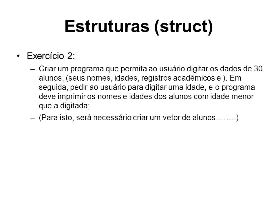 Estruturas (struct) Exercício 2: