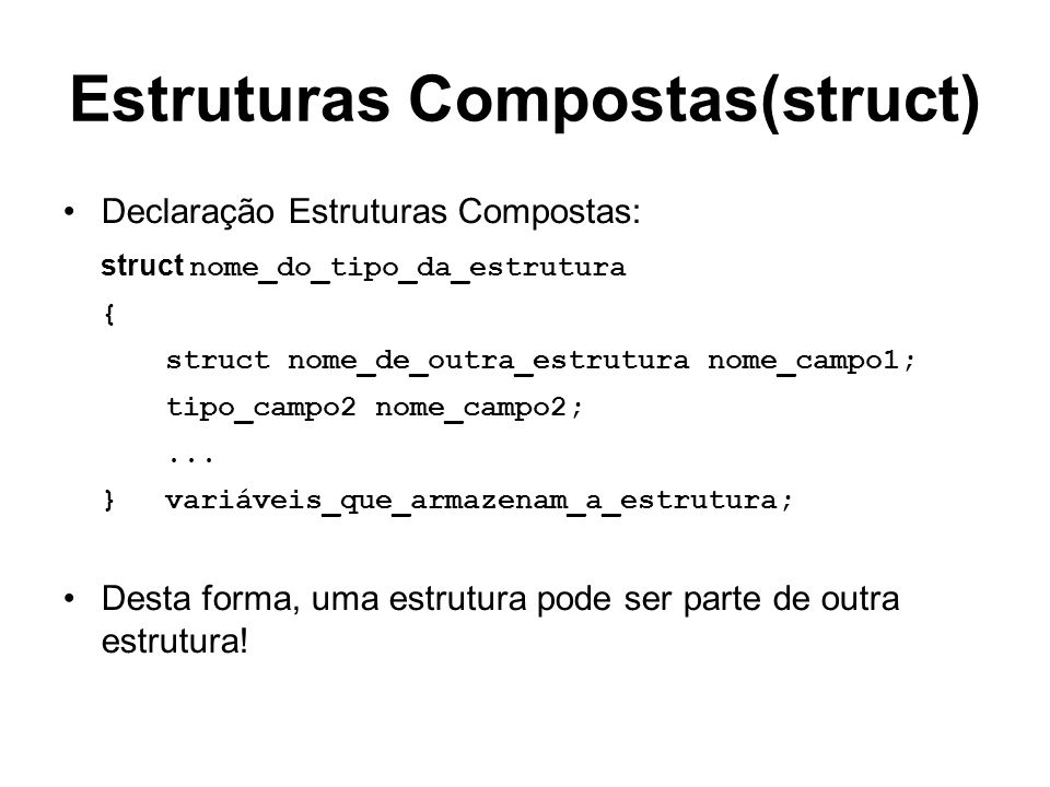 Estruturas Compostas(struct)