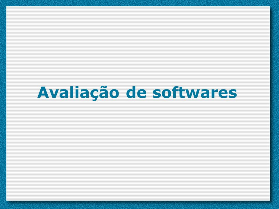 Avaliação de softwares