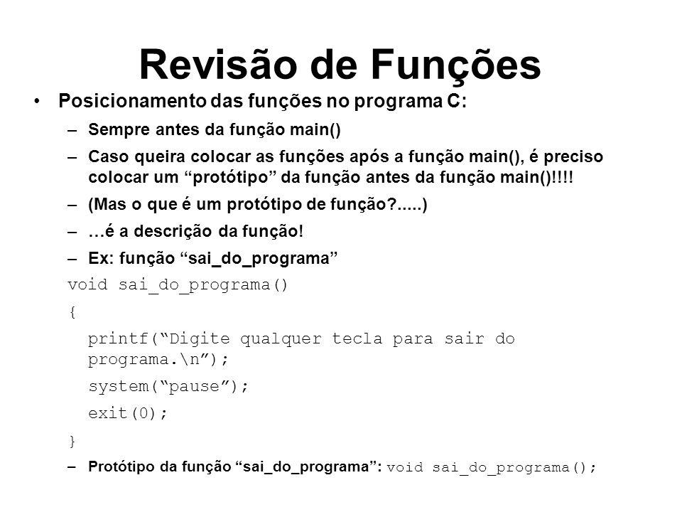 Revisão de Funções Posicionamento das funções no programa C: