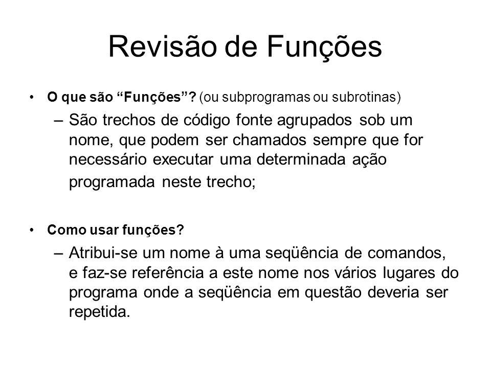 Revisão de Funções O que são Funções (ou subprogramas ou subrotinas)
