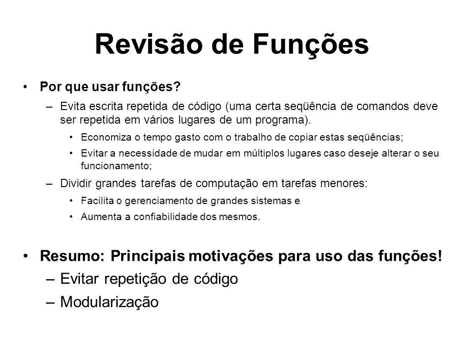 Revisão de Funções Resumo: Principais motivações para uso das funções!