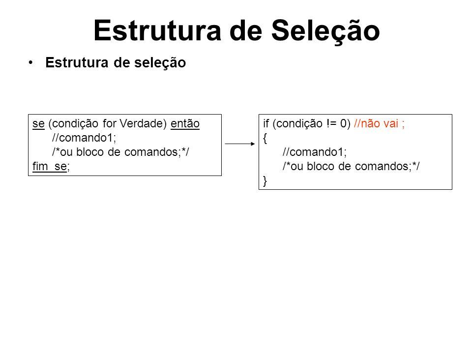 Estrutura de Seleção Estrutura de seleção