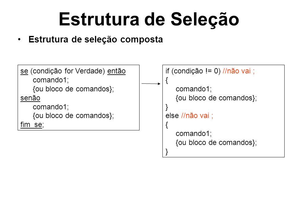 Estrutura de Seleção Estrutura de seleção composta
