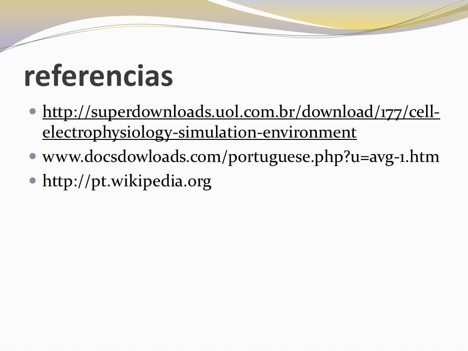 referenciashttp://superdownloads.uol.com.br/download/177/cell-electrophysiology-simulation-environment.