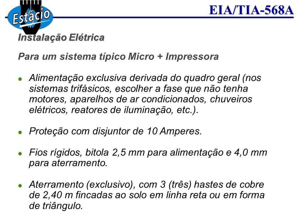 Instalação Elétrica Para um sistema típico Micro + Impressora.